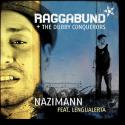Raggabund & The Dubby Conquerors feat. Lengualerta - Nazimann