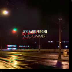 Cover: Ich Kann Fliegen - Alles Flimmert