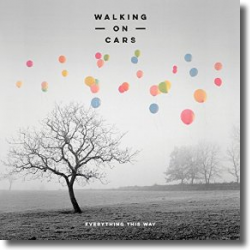 Cover: Walking On Cars - Everything This Way