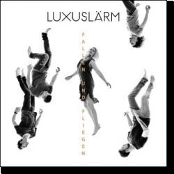Cover: Luxuslärm - Fallen und Fliegen