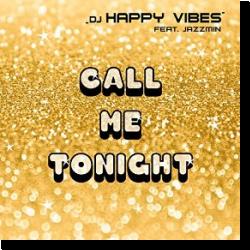 Cover: DJ Happy Vibes feat. Jazzmin - Call Me Tonight