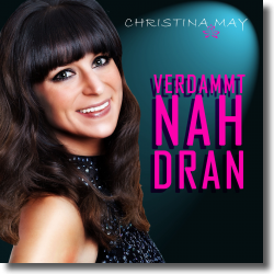 Cover: Christina May - Verdammt nah dran