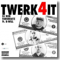 Cover:  DJ Bob & Fabobeatz feat. B-Will - Twerk 4 It