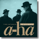 Cover:  a-ha - Time And Again: The Ultimate a-ha