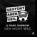 Cover:  Gestört aber GeiL & Marc Narrow - Geh nicht weg