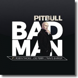 Cover: Pitbull feat. Robin Thicke, Joe Perry &Travis Barker - Bad Man