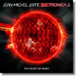 Cover: Jean-Michel Jarre - Electronica 2: The Hear Of Noise