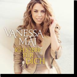 Cover: Vanessa Mai - Ich sterb für dich