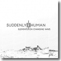 Cover:  Suddenly Human - Elements On Changing Ways