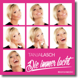 Cover: Tanja Lasch - Die immer lacht