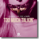 Cover: Sounds like Zoe & sem - Too Much Talkin'
