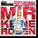 Cover: Tina Iwanitzki - Schenk mir keine Rosen