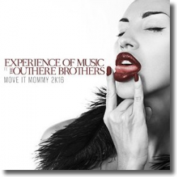 Cover: Experience Of Music feat. The Outhere Brothers - Move It Mommy 2k16