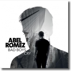 Cover: Abel Romez - Bad Boys Cry