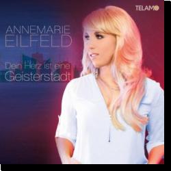 Cover: Annemarie Eilfeld - Dein Herz ist eine Geisterstadt