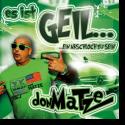 Cover:  Don MaTze - Es ist geil (...ein Arschloch zu sein)