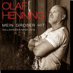 Cover: Olaf Henning - Mein großer Hit (Wellenreiter Remix 2016)