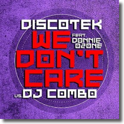 Cover: Discotek vs. DJ Combo feat. Donnie Ozone - We Don't Care