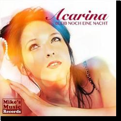 Cover: Acarina - Bleib noch eine Nacht