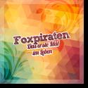 Cover:  Foxpiraten - Das erste Mal im Leben