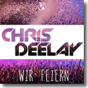 Cover:  Chris Deelay - Wir feiern