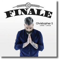 Cover: Christopher S - Finale (1996 - 2016)
