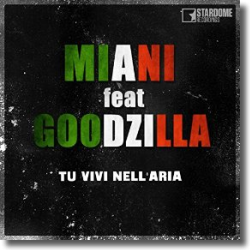 Cover: Miani feat. Goodzilla - Tu Vivi Nell' Aria