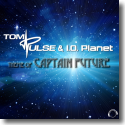 Cover: Tom Pulse & I.O. Planet - Theme Of Captain Future