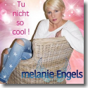 Cover:  Melanie Engels - Tu nicht so cool