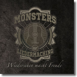 Cover: Monsters Of Liedermaching - Wiedersehen macht Freude