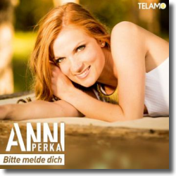 Cover: Anni Perka - Bitte melde dich