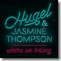Cover:  HUGEL feat. Jasmine Thompson - Where We Belong