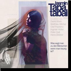 Cover: Jasmin Tabatabai - Was sagt man zu den Menschen, wenn man traurig Ist?