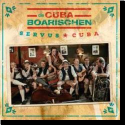 Cover: Die CubaBoarischen - Servus Cuba!