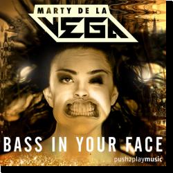 Cover: Marty De La Vega - Bass In Your Face