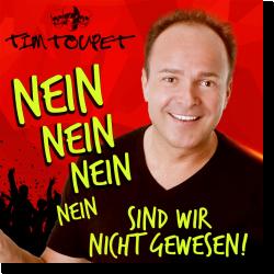 Cover: Tim Toupet - Nein Nein Nein Nein, sind wir nicht gewesen