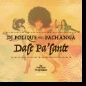 DJ Polique feat. Pachanga - Dale Pa'lante