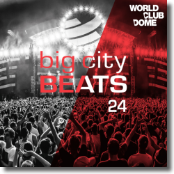Cover: Big City Beats Vol. 24 (World Club Dome 2016 Edition) - Various Artists