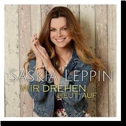 Cover: Saskia Leppin - Wir drehen heut' auf