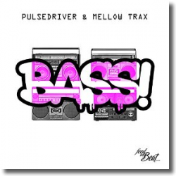 Cover: Pulsedriver & Mellow Trax - Bass!