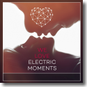 Cover:  WE LOVE Electric Moments - Various Artists