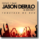 Cover:  Gold 1 feat. Jason Derulo & Smokey - Together We Run