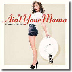 Cover: Jennifer Lopez - Ain't Your Mama