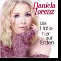 Cover:  Daniela Lorenz - Die Hölle hier auf Erden