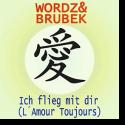 Cover:  Wordz & Brubek - Ich flieg mit dir (L'Amour Toujours)