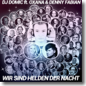Cover:  DJ Domic feat. Oxana & Denny Fabian - Wir sind Helden der Nacht
