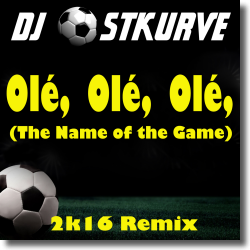Cover: DJ Ostkurve - Ole Ole Ole (The Name Of The Game) 2k16