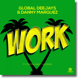 Cover: Global Deejays & Danny Marquez feat. Puppah Nas-T & Denise - Work