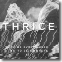Cover:  Thrice - To Be Everywhere Is To Be Nowhere