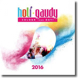 Cover: Holi Gaudi 2016 (The Official Festival Compilation) - Various Artists